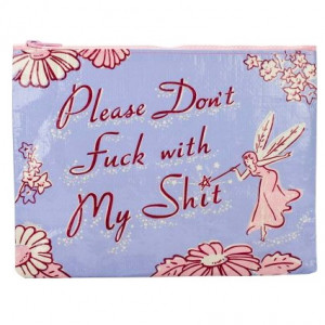 Zipper Pouch - Please Don't Fuck With My Shit