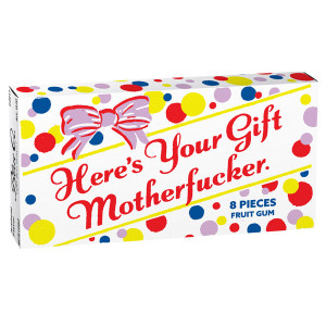 Gum - Here's Your Gift Motherfucker