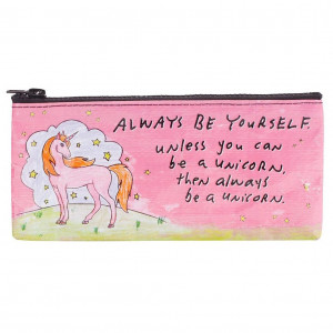 Pencil Case - Always Be A Unicorn