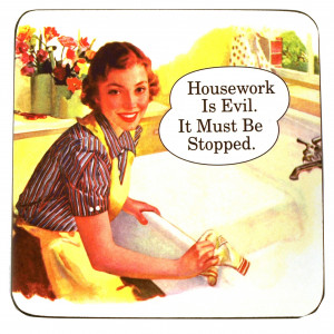 Coaster - Housework is Evil