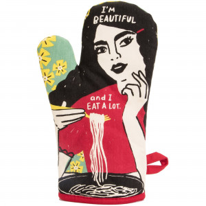 Oven Mitt - Beautiful and I Eat a Lot