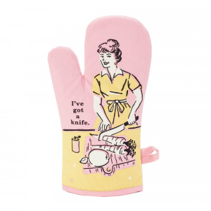 Oven Mitt - I've Got A Knife