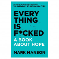 Book - Everything Is Fucked: A Book About Hope